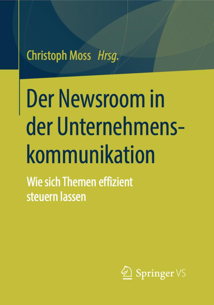 Christoph Moss Der Newsroom in der Unternehmenskommunikation Buch