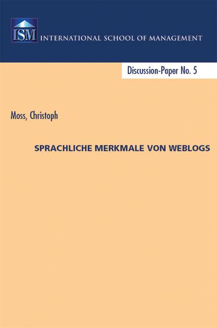 Christoph Moss Sprachliche Merkmale von Weblogs
