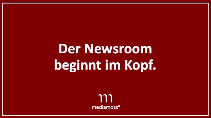 Der Newsroom beginnt im Kopf. Mediamoss